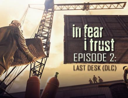 In Fear I Trust - Episode 2: Last Desk (DLC) (PC)