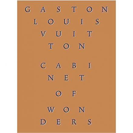 Gaston-Louis Vuitton: Cabinet of Wonders