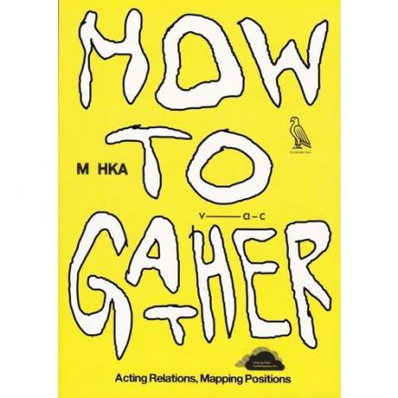 How to Gather. Acting Relations, Mapping Positions